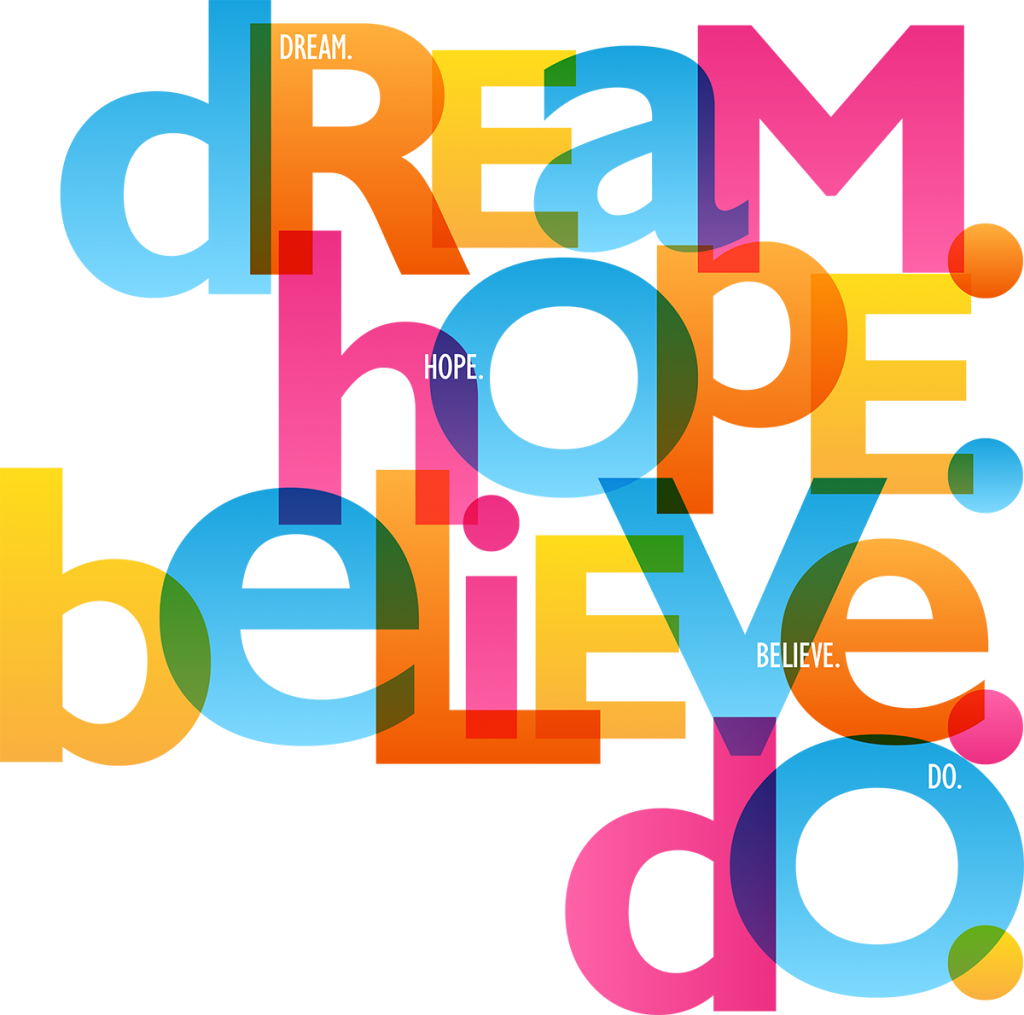 Living your dream - Hope, Believe, Do
